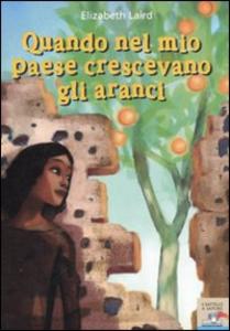 Libro Quando nel mio paese crescevano gli aranci Elizabeth Laird