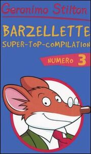 Libro Barzellette. Super-top-compilation. Vol. 3 Geronimo Stilton
