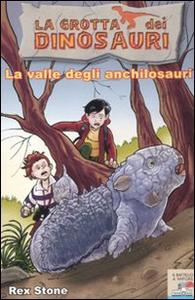 Libro La valle degli anchilosauri Rex Stone