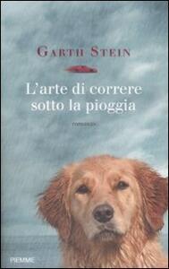L' arte di correre sotto la pioggia - Garth Stein - 2