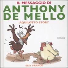 Listadelpopolo.it Il messaggio di Anthony De Mello. Aquilotto story Image