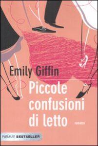 Foto Cover di Piccole confusioni di letto, Libro di Emily Giffin, edito da Piemme