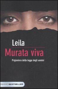 Libro Murata viva. Prigioniera della legge degli uomini Leila