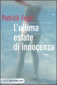L' ultima estate di innocenza - Patrick Fogli - copertina