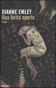 Foto Cover di Una ferita aperta, Libro di Dianne Emley, edito da Piemme
