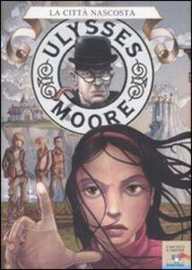 Foto Cover di La città nascosta, Libro di Ulysses Moore, edito da Piemme