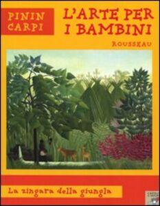 Libro Rousseau. La zingara della giungla Pinin Carpi