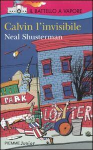Foto Cover di Calvin l'invisibile, Libro di Neal Shusterman, edito da Piemme