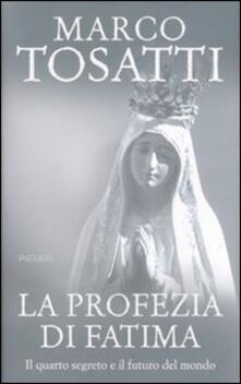 Mercatinidinataletorino.it La profezia di Fatima. Il quarto segreto e il futuro del mondo Image