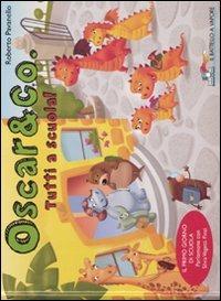Tutti a scuola! Oscar & Co.. Ediz. illustrata - Pavanello Roberto Vegetti Finzi Silvia - wuz.it