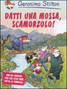 Datti una mossa, Scamorzolo! Ediz. illustrata.pdf