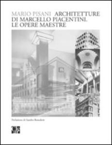 Libro Architetture di Marcello Piacentini. Le opere maestre Mario Pisani