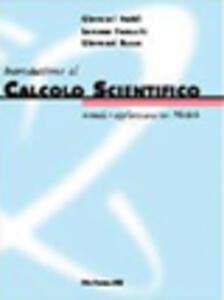 Introduzione al calcolo scientifico. Metodi e applicazioni con Matlab