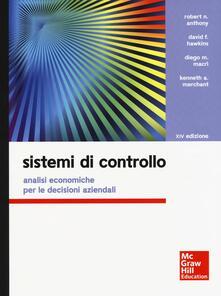 Recuperandoiltempo.it Sistemi di controllo. Analisi economiche per le decisioni aziendali. Con aggiornamento online. Con e-book Image