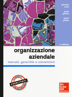 Organizzazione aziendale. Mercati, gerarchie e convenzioni. Con aggiornamento online