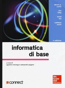 Foto Cover di Informatica di base. Con e-book. Con aggiornamento online, Libro di  edito da McGraw-Hill Education