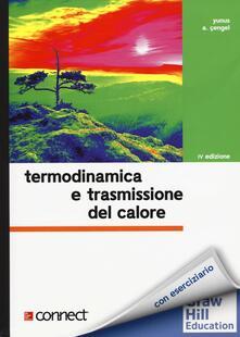 Birrafraitrulli.it Termodinamica e trasmissione del calore. Con aggiornamento online Image
