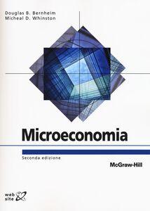Foto Cover di Microeconomia. Con aggiornamento online, Libro di Douglas B. Bernheim,Michael D. Whinston, edito da McGraw-Hill Education