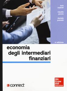 Economia degli intermediari finanziari. Con Connect - Loris Nadotti,Claudio Porzio,Daniele Previati - copertina