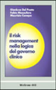 Libro Il risk management nella logica del governo clinico Gianluca Del Poeta , Fabio Mazzufero , Maurizio Canepa