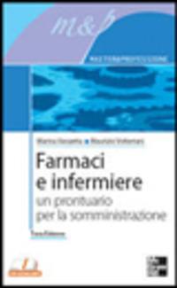 Farmaci e infermiere. Un prontuario per la somministrazione - Vanzetta Marina Volterrani Maurizio - wuz.it