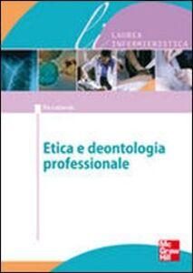 Foto Cover di Bioetica e dentologia professionale, Libro di Pio Lattarulo, edito da McGraw-Hill Education