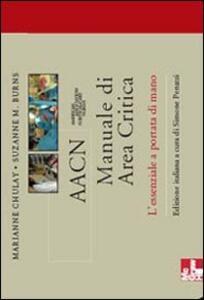 AACN Manuale di area critica. L'essenziale a portata di mano