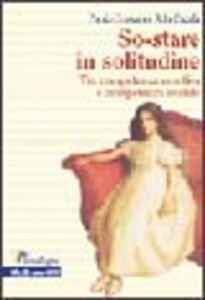 Libro So-stare in solitudine. Tra competenza emotiva e competenza sociale Paola Corsano , Ada Cigala