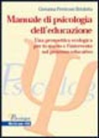 Manuale di psicologia dell'educazione. Una prospettiva ecologica per lo studio e l'intervento sul processo educativo - Perricone Briulotta Giovanna - wuz.it