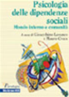 La psicologia delle dipendenze sociali. Mondo interno e comunità.pdf