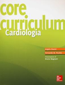 Libro Core curriculum. Cardiologia Angelo Branzi , Fernando M. Picchio