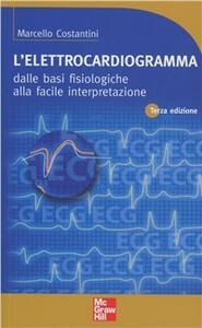 L' elettrocardiogramma. Dalle basi fisiologiche alla facile interpretazione