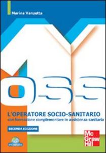 Libro L' operatore socio-sanitario con formazione complementare in assistenza sanitaria Marina Vanzetta