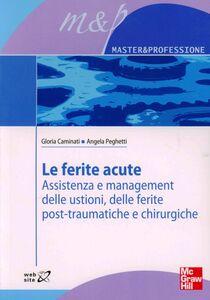 Foto Cover di Le ferite acute, Libro di Gloria Carminati,Angela Peghetti, edito da McGraw-Hill Education