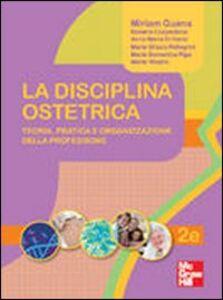 Foto Cover di La disciplina ostetrica. Teoria, pratica e organizzazione della professione, Libro di  edito da McGraw-Hill Education