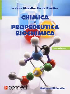 Chimica e propedeutica biochimica - Luciano Binaglia,Bruno Giardina - copertina