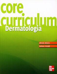 Libro Core curriculum. Dermatologia Alfredo Rebora , Stefano Veraldi