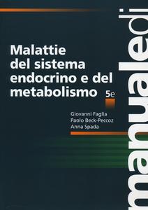 Libro Malattie del sistema endocrino e del metabolismo Giovanni Faglia , Paolo Beck-Peccoz , Anna Spada