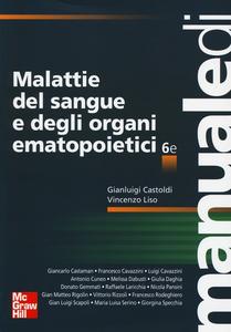 Libro Malattie del sangue e degli organi ematopoietici. Ediz. illustrata Gianluigi Castoldi , Vincenzo Liso