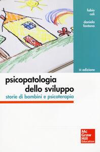 Libro Psicopatologia dello sviluppo. Storie di bambini e psicoterapia Fabio Celi , Daniela Fontana