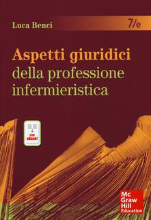 Listadelpopolo.it Aspetti giuridici della professione infermieristica. Con e-book Image