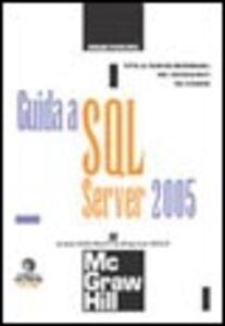 Libro Guida a SQL Server 2005. Con minisito Dusan Petkovic