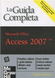 Access 2007. La guida completa