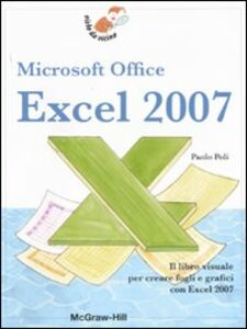 Foto Cover di Exel 2007. Microsoft Office, Libro di Paolo Poli, edito da McGraw-Hill Education