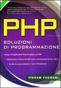 Foto Cover di PHP. Soluzioni di programmazione, Libro di Vikram Vaswani, edito da McGraw-Hill Education