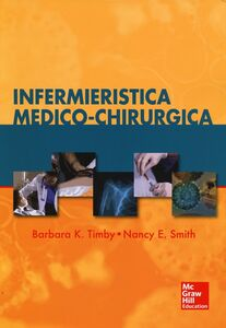 Libro Infermieristica medico-chirurgica Barbara K. Timby , Nacy E. Smith