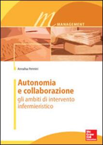 Autonomia e collaborazione. Gli ambiti di intervento infermieristico