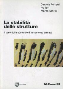 La stabilità delle strutture. Il caso delle costruzioni in cemento armato. Con CD-ROM