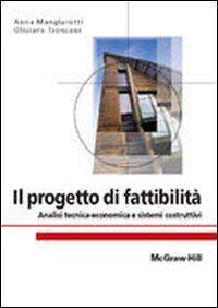 Il progetto di fattibilità. Analisi tecnica-economica e sistemi costruttivi