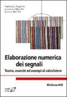Elaborazione numerica dei segnali. Teoria, esercizi ed esempi al calcolatore.pdf